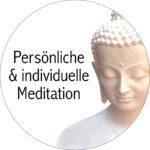 Ihre eigene persönliche und individuelle Meditation