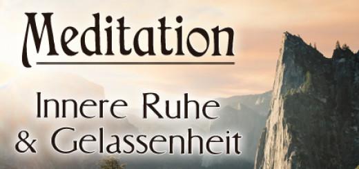 Geführte Meditation Ruhe und Gelassenheit