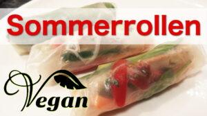 Sommerrollen Rezept Vegan selber machen