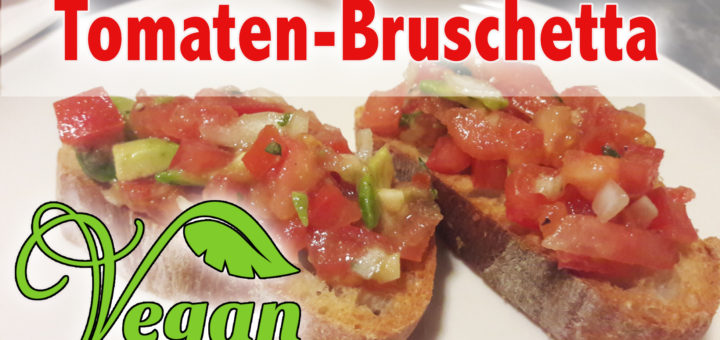 Rezept vegane Tomaten Bruschetta
