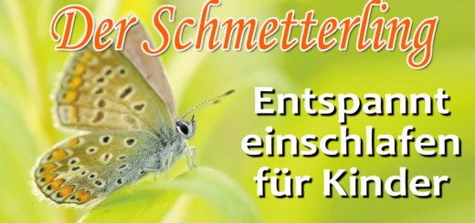 Einschlafmeditation für Kinder Der Schmetterling