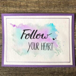 Follow your heart Handlettering Watercolor Card