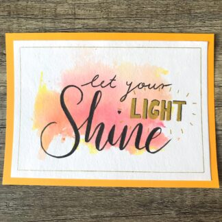 Let your light shine Handlettering Watercolor Card